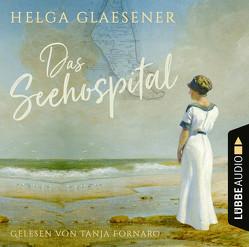 Das Seehospital von Fornaro,  Tanja, Glaesener,  Helga
