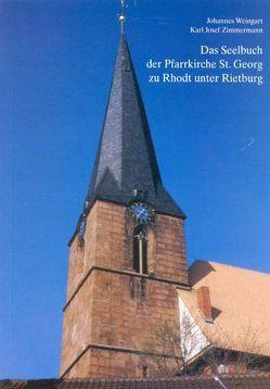 Das Seelbuch der Pfarrkirche St.Georg zu Rhodt unter Rietburg von Weingart,  Johannes, Zimmermann,  Karl Josef