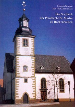 Das Seelbuch der Pfarrkirche St. Martin zu Rockenhausen von Weingart,  Johannes, Zimmermann,  Karl Josef