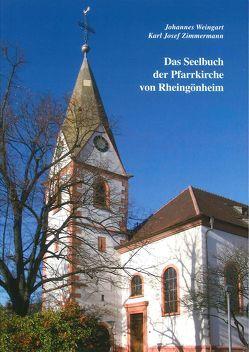 Das Seelbuch der Pfarrkirche von Rheingönheim von Archiv des Bistums Speyer, Weingart,  Johannes, Zimmermann,  Karl Josef