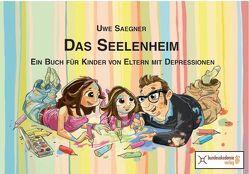 Das Seelenheim von Saegner,  Uwe