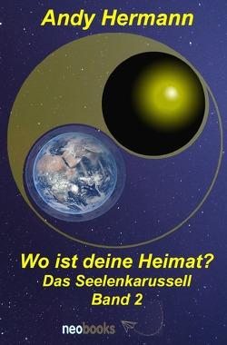 Das Seelenkarussell / Wo ist deine Heimat? von Hermann,  Andy
