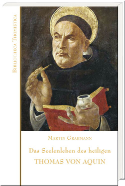 Das Seelenleben des heiligen Thomas von Aquin von Grabmann,  Martin
