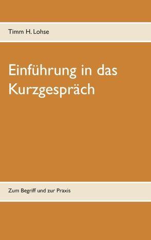 Einführung in das Kurzgespräch von Lohse,  Timm H.