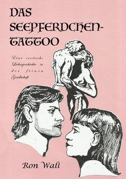 Das Seepferdchen-Tattoo von Wall,  Ron
