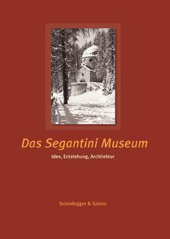 Das Segantini Museum von Dosch,  Leza, Stutzer,  Beat, Zelger,  Franz