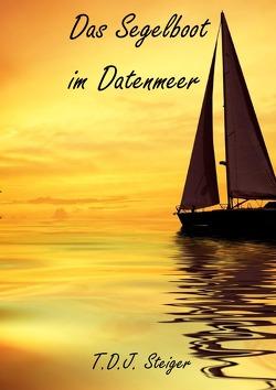 Das Segelboot im Datenmeer von Steiger,  Tim