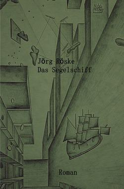 Das Segelschiff von Röske,  Jörg