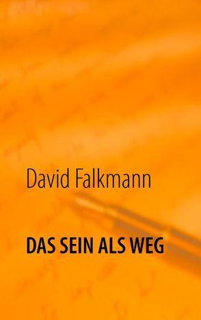 Das Sein als Weg von Falkmann,  David