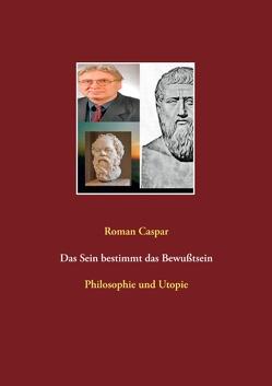 Das Sein bestimmt das Bewußtsein von Caspar,  Roman