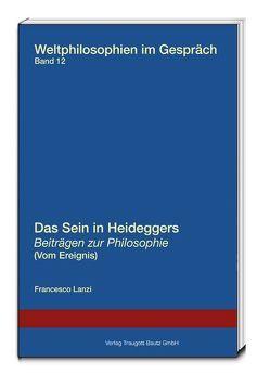 Das Sein in Heideggers Beiträgen zur Philosophie (Vom Ereignis) von Lanzi,  Francesco