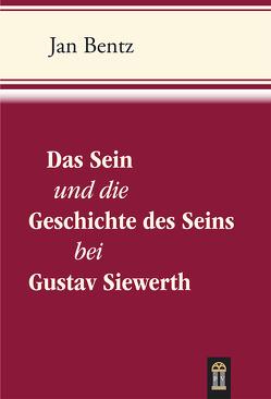 Das Sein und die Geschichte des Seins bei Gustav Siewerth von Bentz,  Jan