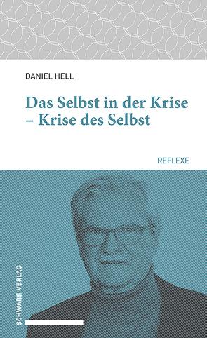 Das Selbst in der Krise – Krise des Selbst von Hell,  Daniel