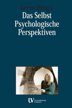 Das Selbst – Psychologische Perspektiven von Greve,  Werner