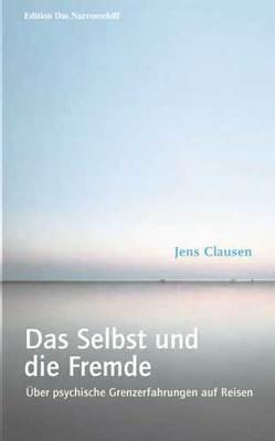Das Selbst und die Fremde von Clausen,  Jens