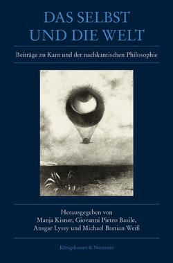 Das Selbst und die Welt von Basile,  Giovanni Pietro, Kisner,  Manja, Lyssy,  Ansgar, Weiß,  Michael Bastian