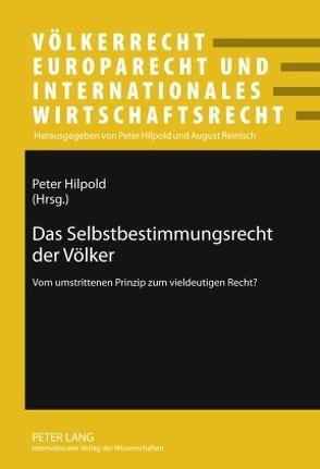 Das Selbstbestimmungsrecht der Völker von Hilpold,  Peter
