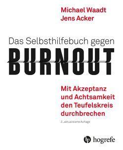 Das Selbsthilfebuch gegen Burnout von Acker,  Jens, Hayes,  Steven C., Waadt,  Michael