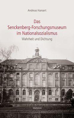 Das Senckenberg-Forschungsmuseum im Nationalsozialismus von Hansert,  Andreas