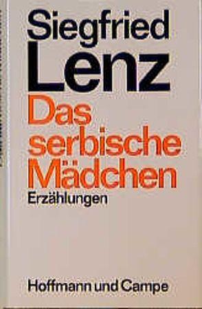 Das serbische Mädchen von Lenz,  Siegfried