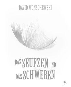 Das Seufzen und das Schweben von Wonschewski,  David