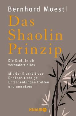 Das Shaolin-Prinzip von Moestl,  Bernhard