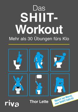 Das SHIIT-Workout von Kern,  Alexander, Lette,  Thor