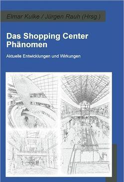 Das Shopping Center Phänomen von Kulke,  Elmar, Rauh,  Jürgen