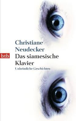 Das siamesische Klavier von Neudecker,  Christiane