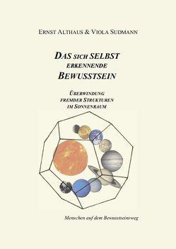 Das sich Selbst erkennende Bewusstsein von Althaus,  Ernst, Sudmann,  Viola