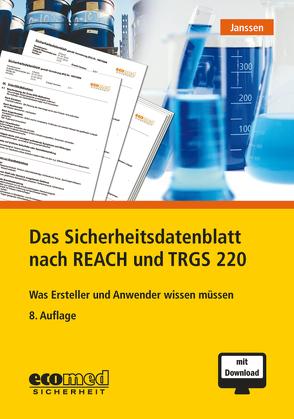 Das Sicherheitsdatenblatt nach REACH und TRGS 220 von Janssen,  Gabriele