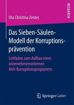 Das Sieben-Säulen-Modell der Korruptionsprävention von Zentes,  Uta Christina