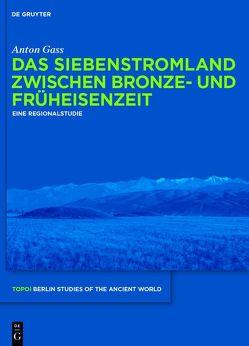 Das Siebenstromland zwischen Bronze- und Früheisenzeit von Gass,  Anton