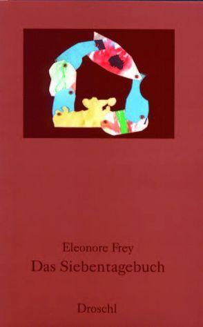 Das Siebentagebuch von Frey,  Eleonore