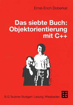 Das siebte Buch: Objektorientierung mit C++ von Doberkat,  Ernst-Erich