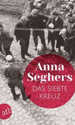 Das siebte Kreuz von Seghers,  Anna, von Steinaecker,  Thomas