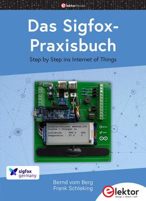 Das Sigfox-Praxisbuch von Schleking,  Frank, vom Berg,  Bernd