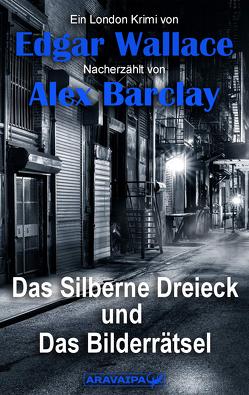 Das Silberne Dreieck und Das Bilderrätsel von Barclay,  Alex, Wallace,  Edgar