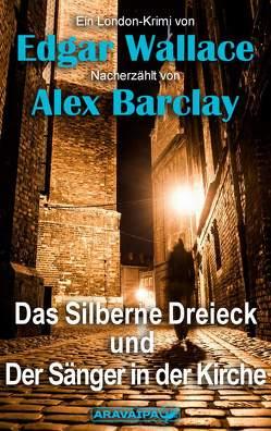 Das Silberne Dreieck und Der Sänger in der Kirche von Barclay,  Alex, Wallace,  Edgar