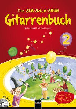 Das SIM SALA SING Gitarrenbuch (inkl. Audio-CD) Band 2 von Hackl,  Stefan, Langer,  Michael