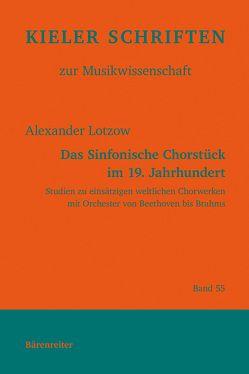 Das Sinfonische Chorstück im 19. Jahrhundert von Lotzow,  Alexander