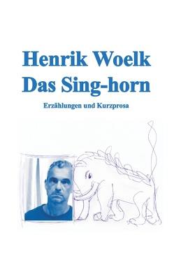 Das Sing-horn von Woelk,  Henrik