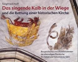 Das singende Kalb in der Wiege und die Rettung einer historischen Kirche von Hoff,  Siegfried, Stork,  Hans W