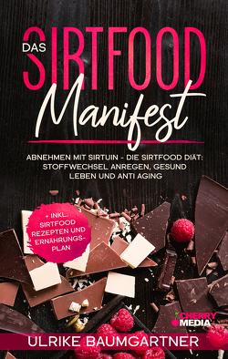 Das Sirtfood Manifest von Baumgartner,  Ulrike