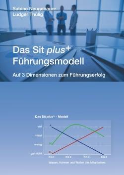 Das Sit plus+ – Führungsmodell von Neugebauer,  Sabine, Thülig,  Ludger