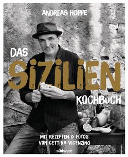 Das Sizilien-Kochbuch von Hoppe,  Andreas, Vicenzino,  Cettina