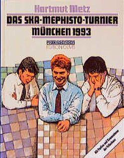 Das SKA-Mephisto Turnier München 1993 von Metz,  Hartmut