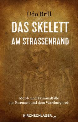 Das Skelett am Straßenrand von Brill,  Udo, Kirchschlager,  Michael