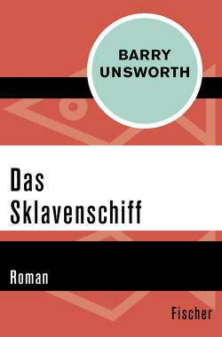 Das Sklavenschiff von Curths,  Monika, Unsworth,  Barry