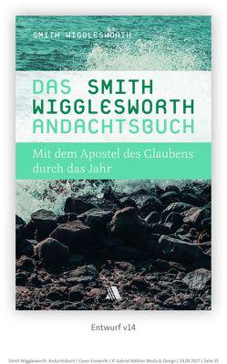 Das Smith-Wigglesworth-Andachtsbuch von Appel,  Dorothea, Culbertson,  Patricia, Wigglesworth,  Smith